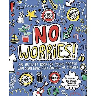 Pas de soucis! Ayant à l'esprit Kids: Un cahier d'activités pour les jeunes qui parfois se sentent anxieuse ou stressée