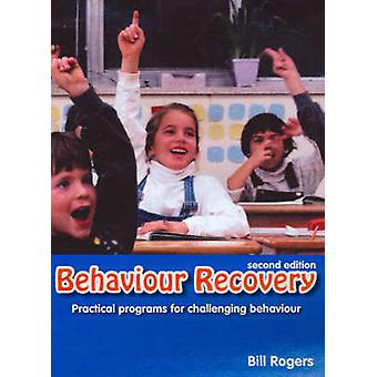 Behaviour Recovery - Practical Programs for Challenging Behaviour and