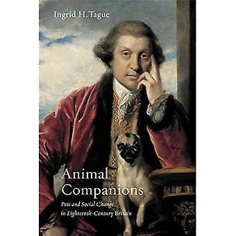 Animal Companions: Pets and� Social Change in Eighteenth-Century Britain (Animalibus)