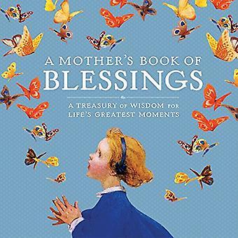 Eine Mutter Buch der Segnungen: ein Schatz an Weisheit für die größten Momente des Lebens