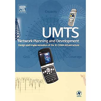 Umts Network Planning and Development Design and Implementation of the 3g Cdma Infrastructure by Braithwaite & Chris