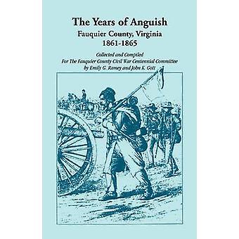 Die Jahre der Qual Fauquier County Virginia 18611865 von Ramey & Emily G.