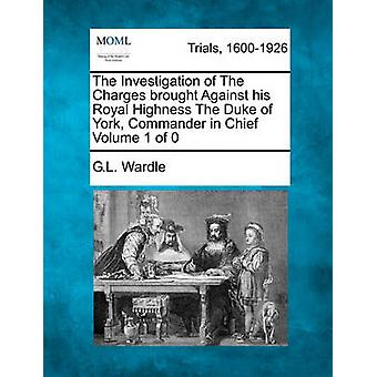 ワードル & g. l. によってに対して彼殿下、デュークのニューヨークの最高司令官をもたらした、料金の調査