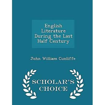Englische Literatur in der letzten halben Jahrhundert Gelehrte Wahl Ausgabe von Cunliffe & John William