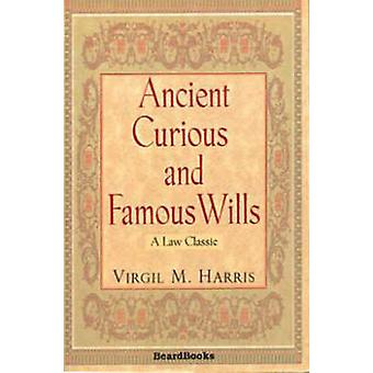 Ancient Curious and Famous Wills by Harris & Virgil M.