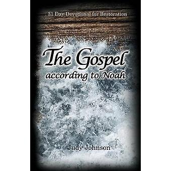 The Gospel According to Noah by Johnson & Judy