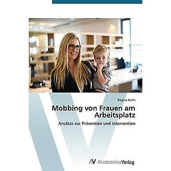 Mobbing von Frauen am Arbeitsplatz par Kuhn Regina