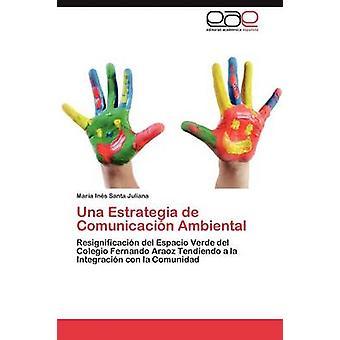 UNA Estrategia de Comunicacion Ambiental af Santa Juliana & Mar a. i S.