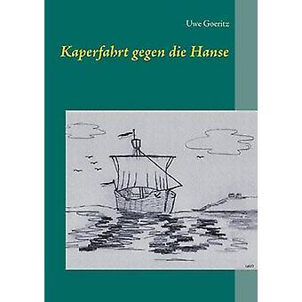 Kaperfahrt gegen die Hanse da Uwe & Goeritz
