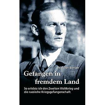 Gefangen in fremdem Land di Berger & Walther