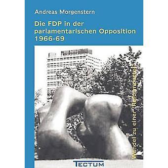 Die FDP in der parlamentarischen Opposition 196669 by Morgenstern & Andreas