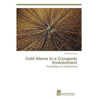 Kalten Atomen in einer kryogenen Umgebung von Haslinger Stefan