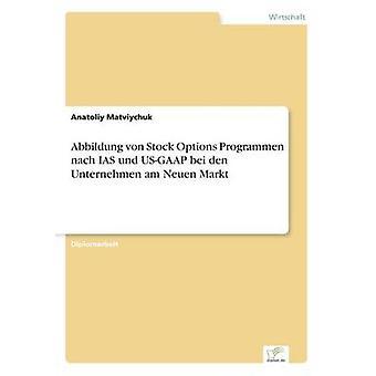 Den di Abbildung von Stock opzioni Programmen nach IAS und USGAAP bei Unternehmen am Neuen Markt di Matviychuk & Anatoliy