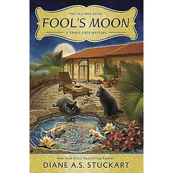 Fool's Moon - The Tarot Cats Mystery Series - Book 1 by Diane A. S. Stu