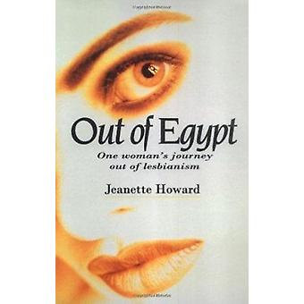 Out of Egypt - One Woman's Journey Out of Lebianism by Howard - Jeanet