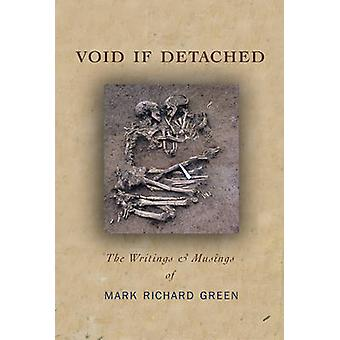 Void if Detached - The Writings & Musings by Mark Green - 978099626760
