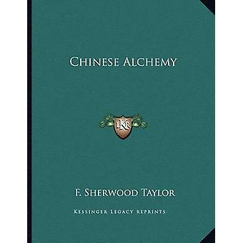 Chinese Alchemy by F Sherwood Taylor - 9781163058879 Book