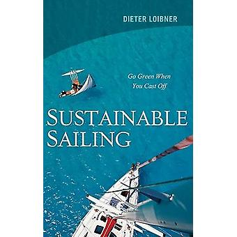 Sustainable Sailing - Go Green When You Cast Off by Dieter Loibner - 9