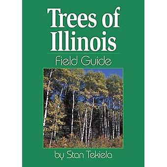 Trees of Illinois Field Guide by Stan Tekiela - 9781591931539 Book