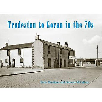 Tradeston to Govan in the 70s by Peter Mortimer - Duncan McCallum - 9