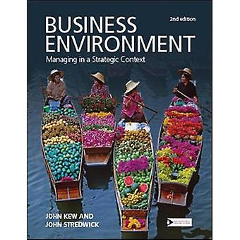 Business Environment  Managing in a Strategic Context by John Kew & John Stredwick