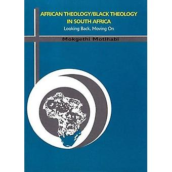 African Theology / Black Theology in South Africa by Mokgethi Mothlab