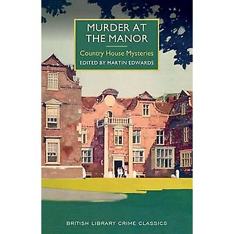 Murder at the Manor - A British Library Crime Classic by Martin Edward