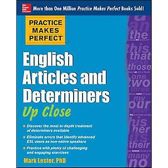 Practice Makes Perfect English Articles and Determiners Up C by Mark Lester