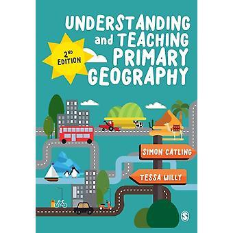 Verstehen und Lehren der primären Geographie von Simon Catling