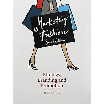Marketing Fashion Second edition by Harriet Posner