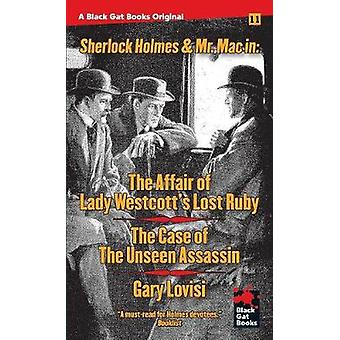The Affair of Lady Westcotts Lost Ruby  The Case of the Unseen Assassin by Lovisi & Gary