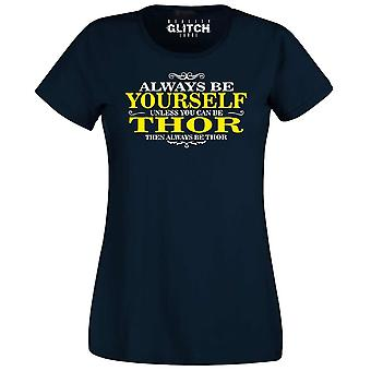 Women's always be yourself thor t-shirt