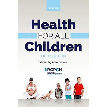 Health for all Children by Alan Emond