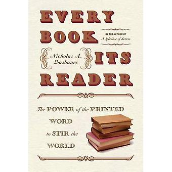 Every Book Its Reader by Basbanes & Nicholas A.