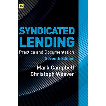 Syndicated Lending Practice and Documentation by Campbell & Mark