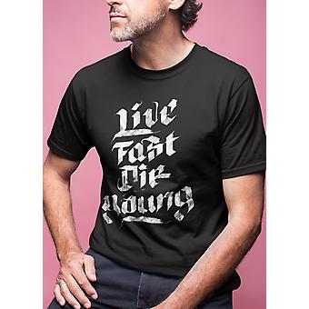 Live fast die young... t-shirt