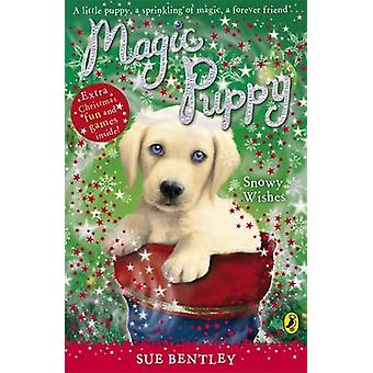 Magic Puppy Snowy Wishes by Sue Bentley