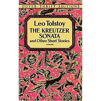 The Kreutzer Sonata and Other Short Stories by Tolstoy & Leo