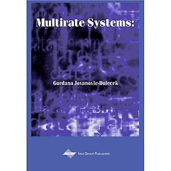 Multirate Systems Design and Applications by JovanovicDolecek & Gordana