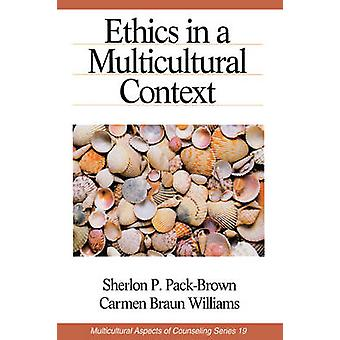 Ethics in a Multicultural Context by PackBrown & Sherlon P.