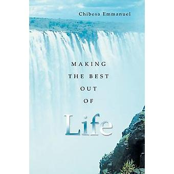 Making the Best Out of Life by Emmanuel & Chibesa