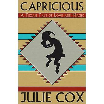 Capricious A Texan Tale of Love and Magic by Cox & Julie