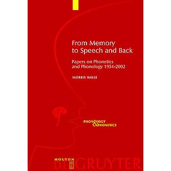 From Memory to Speech and Back Papers on Phonetics and Phonology 1954  2002 by Halle & Morris