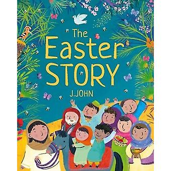 The Easter Story by J. John - 9781912326006 Book