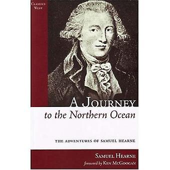 Reise nach dem nördlichen Ozean: die Abenteuer des Samuel Hearne (Klassiker West Kollektion): die Abenteuer des Samuel Hearne (Klassiker West Kollektion)