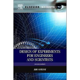 Design of Experiments for Engineers and Scientists Revised by Antony & Jiju