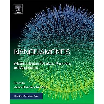 Nanodiamonds Advanced Material Analysis Properties and Applications by Arnault & JeanCharles