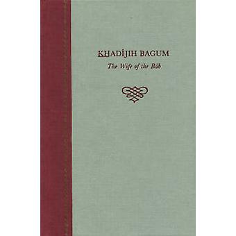 Khadijih Bagum by Balyuzi & H & M