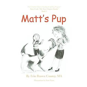 Matts Pup by Conroy & Erin Brown