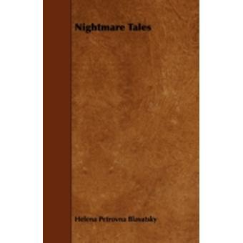 Nightmare Tales by Blavatsky & Helena Petrovna